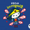 Proud Immigrant for $7.00